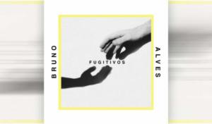 'Fugitivos', el primer single de Bruno Alves