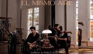 Camilo y Pablo Alborán sorprenden con el estreno de 'El mismo aire'