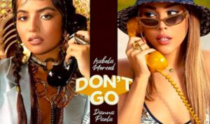 Isabel Merced y Danna Paola llegan con 'Don't Go'