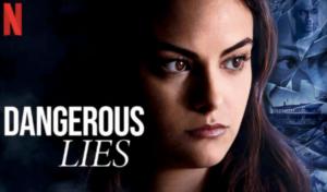 'Dangerous Lies', el intento de taquillazo de Netflix