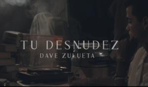 Dave Zulueta nos emociona con 'Tu desnudez', su nueva canción