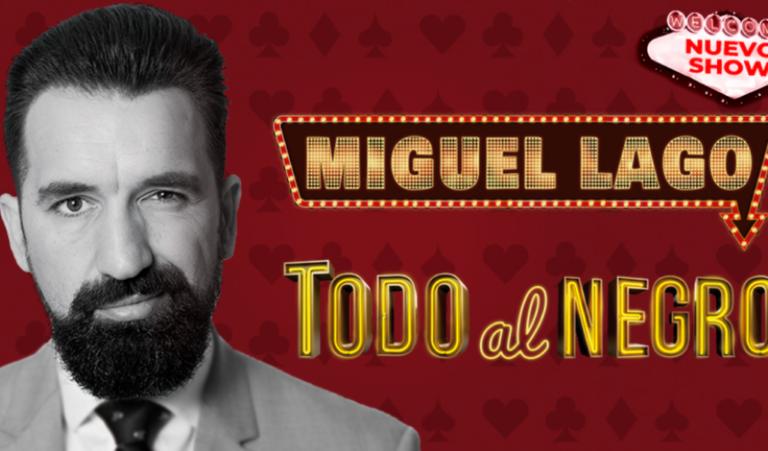 """Miguel Lago apuesta """"Todo al Negro"""" para combatir estos malos tiempos con una sonrisa"""