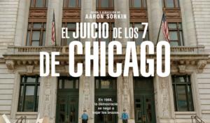 El juicio de los 7 de Chicago huele a Oscar